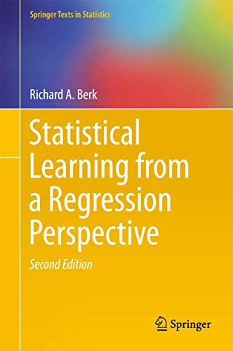 Statistical Learning from a Regression Perspective (Springer Texts in Statistics) von Springer, Berlin