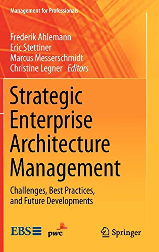 Strategic Enterprise Architecture Management: Challenges, Best Practices, and Future Developments (Management for Professionals) von Springer, Berlin