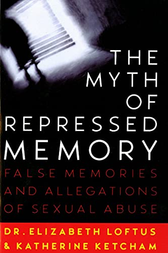 The Myth of Repressed Memory: False Memories and Allegations of Sexual Abuse von St. Martins Press-3PL