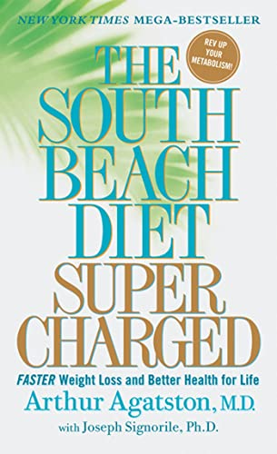 The South Beach Diet Supercharged: Faster Weight Loss and Better Health for Life von Macmillan USA