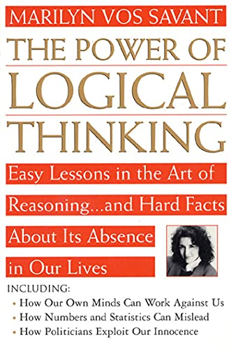 Power of Logical Thinking: Easy Lessons in the Art of Reasoning...and Hard Facts About Its Absence in Our Lives von St. Martin's Press