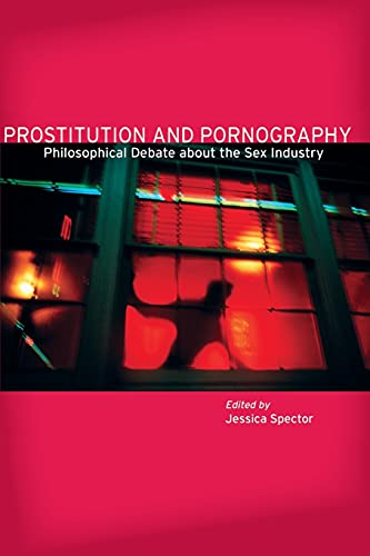 Prostitution and Pornography: Philosophical Debate about the Sex Industry von STANFORD UNIV PR
