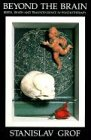Beyond the Brain: Birth, Death, and Transcendence in Psychotherapy von State University of New York Press