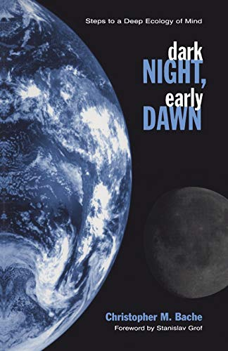 Dark Night, Early Dawn: Steps to a Deep Ecology of Mind (Suny Series in Transpersonal and Humanistic Psychology) von State University of New York Press