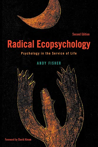 Radical Ecopsychology, Second Edition: Psychology in the Service of Life (S U N Y Series in Radical Social and Political Theory) von State University of New York Press