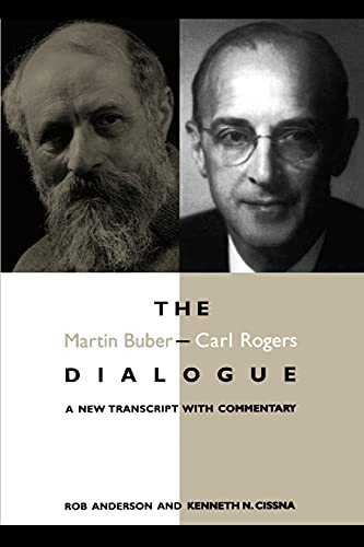 The Martin Buber-Carl Rogers Dialogue: A New Transcript With Commentary (S U N Y SERIES IN SPEECH COMMUNICATION) von State University of New York Press