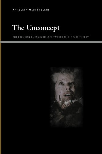The Unconcept: The Freudian Uncanny in Late-Twentieth-Century Theory (Suny Series, Insinuations: Philosophy, Psychoanalysis, Literature) von State University of New York Press