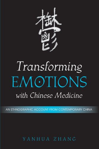 Transforming Emotions With Chinese Medicine: An Ethnographic Account from Contemporary China (Suny Series in Chinese Philosophy and Culture) von State University of New York Press