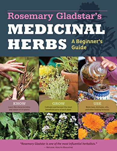 Medicinal Herbs: a Beginners Guide: 33 Healing Herbs to Know, Grow, and Use von Storey Publishing LLC