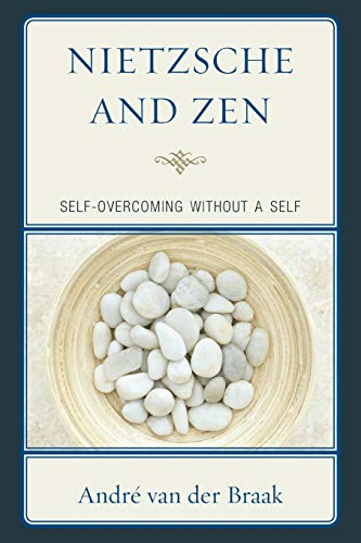 Nietzsche and Zen: Self Overcoming Without a Self (Studies in Comparative Philosophy and Religion) von Lexington Books