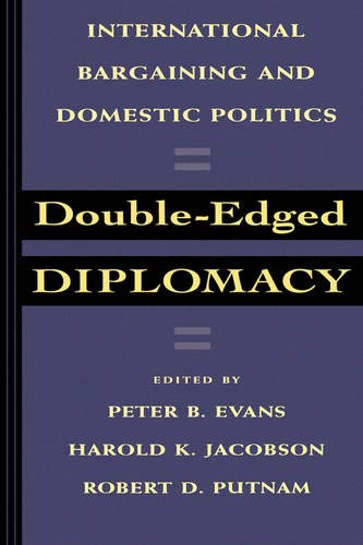 Double-Edged Diplomacy: International Bargaining and Domestic Politics (Studies in International Political Economy, Band 25) von University of California Press