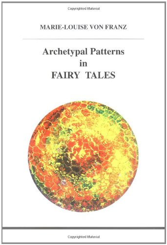 Archetypal Patterns in Fairy Tales (STUDIES IN JUNGIAN PSYCHOLOGY BY JUNGIAN ANALYSTS) von Inner City Books