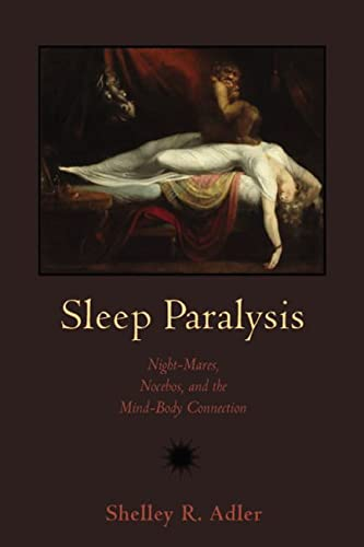 Sleep Paralysis: Night-Mares, Nocebos, and the Mind-Body Connection (Studies in Medical Anthropology) von RUTGERS UNIV PR