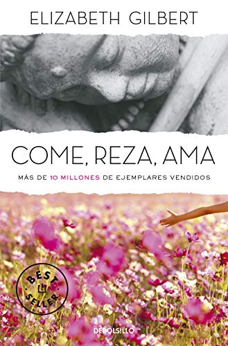 Gilbert, E: Come, reza, ama (Best Seller) von Debolsillo