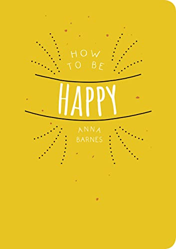 How to be Happy von Summersdale Publishers