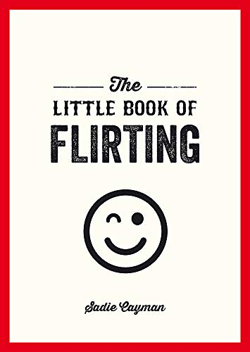 The Little Book of Flirting von Summersdale Publishers
