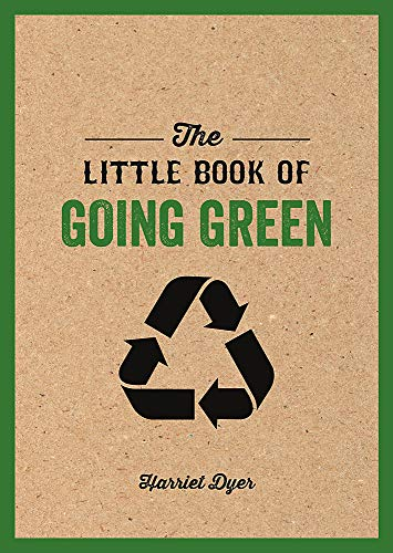 The Little Book of Going Green: Ways to Make the World a Better Place von Summersdale Publishers