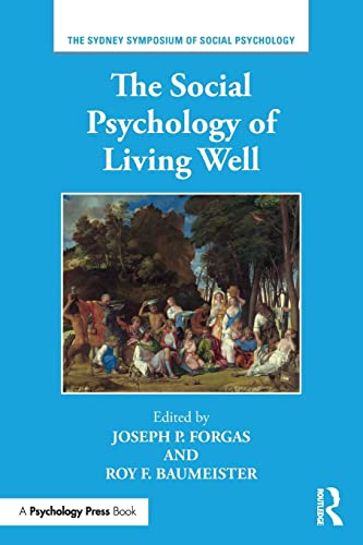 The Social Psychology of Living Well (Sydney Symposium of Social Psychology, Band 19) von Routledge