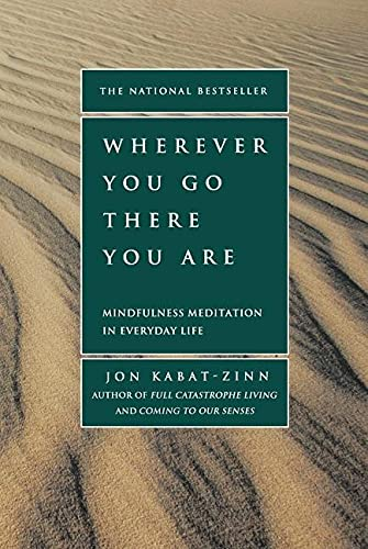 Wherever You Go, There You Are: Mindfulness Meditation in Everyday Life (Rough Cut) von Hachette Book Group USA