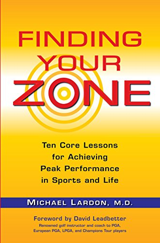 Finding Your Zone: Ten Core Lessons for Achieving Peak Performance in Sports and Life von TarcherPerigee