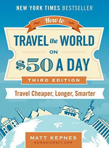How to Travel the World on $50 a Day: Third Edition: Travel Cheaper, Longer, Smarter von INGRAM INTERNATIONAL INC