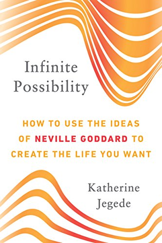 Infinite Possibility: How to Use the Ideas of Neville Goddard to Create the Life You Want von TarcherPerigee