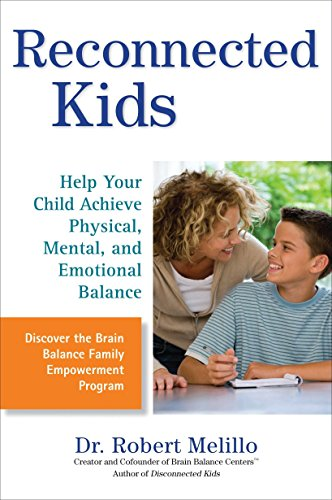 Reconnected Kids: Help Your Child Achieve Physical, Mental, and Emotional Balance (The Disconnected Kids Series) von TarcherPerigee
