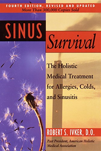 Sinus Survival: A Self-help Guide: The Holistic Medical Treatment Sinusitis, Allergies and Colds von TarcherPerigee