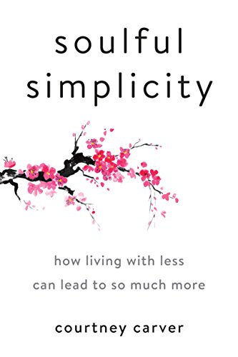 Soulful Simplicity: How Living with Less Can Lead to So Much More von Penguin Us; Tarcherperigee