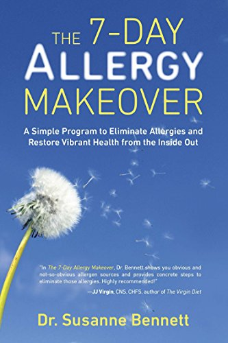 The 7-Day Allergy Makeover: A Simple Program to Eliminate Allergies and Restore Vibrant Health from the Inside Out von TarcherPerigee