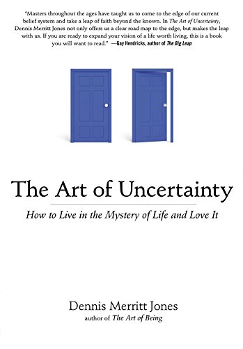 The Art of Uncertainty: How to Live in the Mystery of Life and Love It von TarcherPerigee
