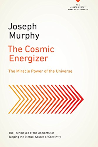 The Cosmic Energizer: The Miracle Power of the Universe (The Joseph Murphy Library of Success Series) von TarcherPerigee