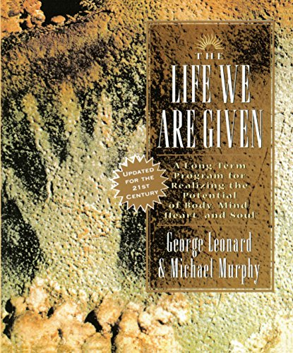 The Life We Are Given: A Long-Term Program for Realizing the Potential of Body, Mind, Heart, and Soul (Inner Work Book) von TarcherPerigee