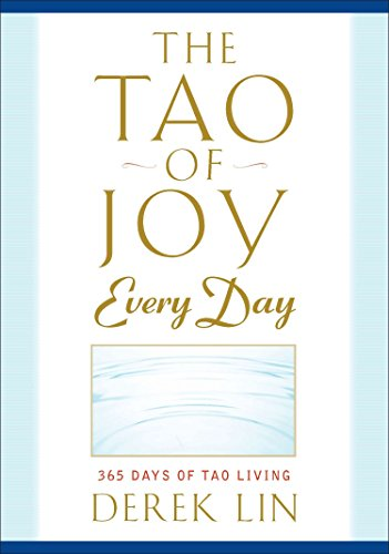The Tao of Joy Every Day: 365 Days of Tao Living von TarcherPerigee
