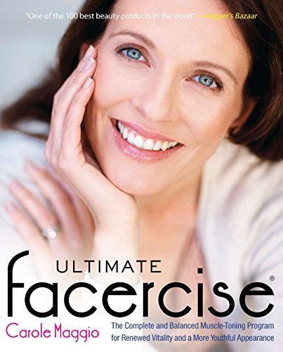 Ultimate Facercise: The Complete and Balanced Muscle-Toning Program for RenewedVitality and a MoreYo uthful Appearance von TarcherPerigee