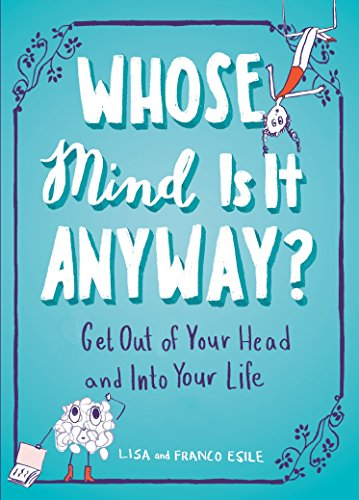 Whose Mind Is It Anyway?: Get Out of Your Head and Into Your Life von TarcherPerigee
