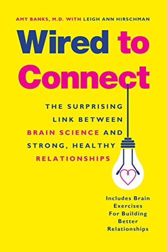 Wired to Connect: The Surprising Link Between Brain Science and Strong, Healthy Relationships von TarcherPerigee