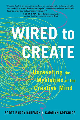 Wired to Create: Unraveling the Mysteries of the Creative Mind von TarcherPerigee