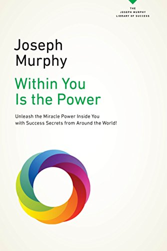 Within You Is the Power: Unleash the Miricle Power Inside You with Success Secrets from Around the World! (The Joseph Murphy Library of Success Series) von TarcherPerigee