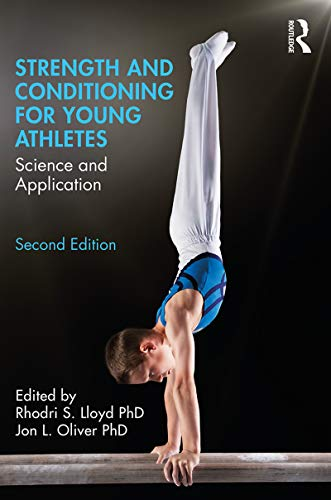 Strength and Conditioning for Young Athletes: Science and Application von Routledge