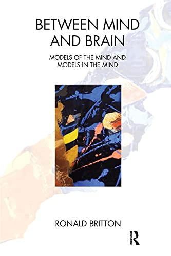 Between Mind and Brain: Models of the Mind and Models in the Mind von KARNAC BOOKS