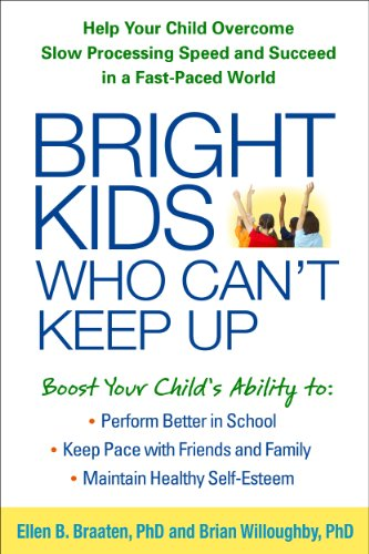 Bright Kids Who Can't Keep Up: Help Your Child Overcome Slow Processing Speed and Succeed in a Fast-Paced World von Taylor & Francis Ltd.
