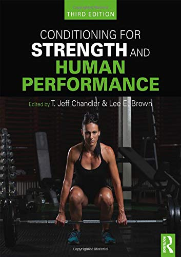 Chandler, T: Conditioning for Strength and Human Performance: Third Edition von Routledge