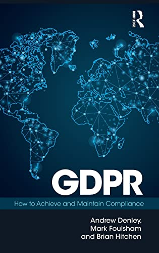 GDPR: How To Achieve and Maintain Compliance von Taylor & Francis Ltd.