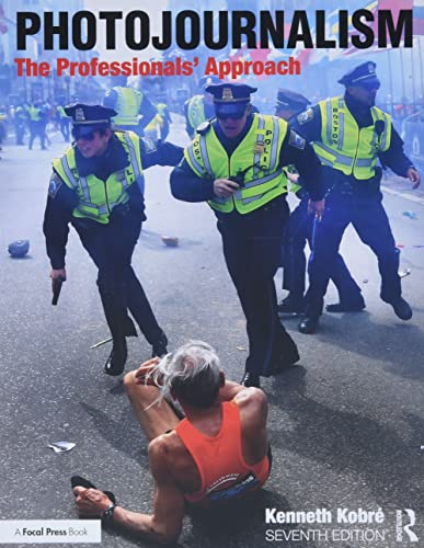 Photojournalism: The Professionals' Approach von Taylor & Francis Ltd.