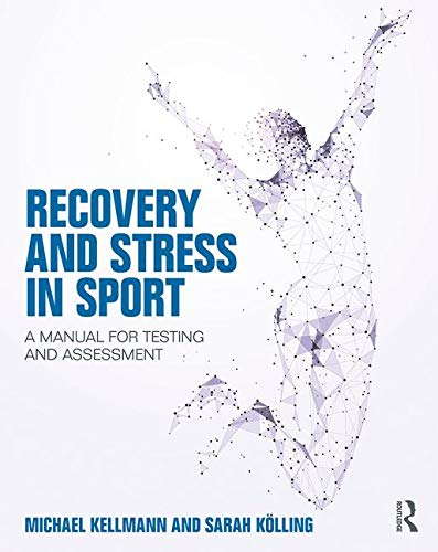 Kellmann, M: Recovery and Stress in Sport: A Manual for Testing and Assessment von Routledge