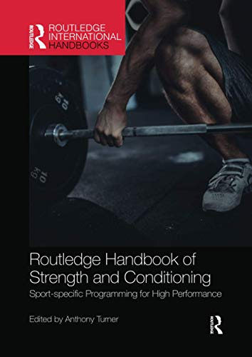 Routledge Handbook of Strength and Conditioning: Sport-Specific Programming for High Performance (Routledge International Handbooks) von Routledge