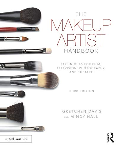 The Makeup Artist Handbook: Techniques for Film, Television, Photography, and Theatre von Taylor & Francis Ltd.