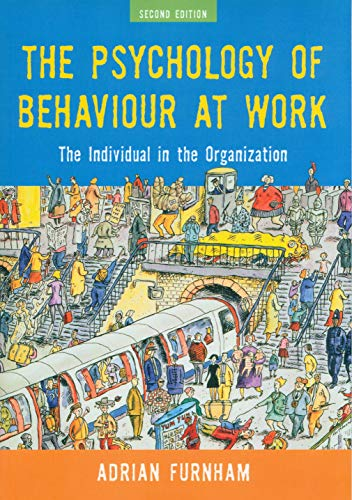 The Psychology of Behaviour at Work: The Individual in the Organization von Taylor & Francis Ltd.