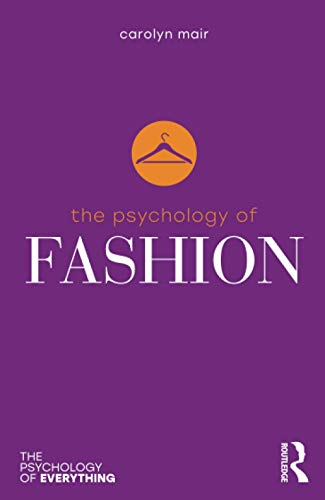 The Psychology of Fashion (The Psychology of Everything) von Taylor & Francis Ltd.